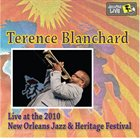 TERENCE BLANCHARD Live at 2010 New Orleans Jazz & Heritage Festival album cover