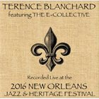 TERENCE BLANCHARD Live at 2016 New Orleans Jazz & Heritage Festival album cover