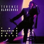 TERENCE BLANCHARD The Malcolm X Jazz Suite album cover