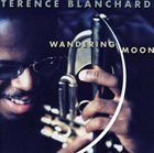 TERENCE BLANCHARD Wandering Moon album cover