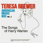 TERESA BREWER American Music Box, Vol. 2: The Songs of Harry Warren album cover