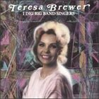 TERESA BREWER I Dig Big Band Singers album cover
