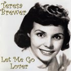 TERESA BREWER Let Me Go Lover album cover