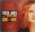 TERESA JAMES Teresa James & The Rhythm Tramps : Come On Home album cover