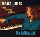 TERESA JAMES Teresa James & The Rhythm Tramps : The Bottom Line album cover