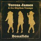 TERESA JAMES Teresa James & the Rhythm : Tramps Bonafide album cover