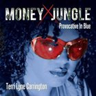 TERRI LYNE CARRINGTON Money Jungle: Provocative in Blue album cover