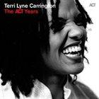 TERRI LYNE CARRINGTON The ACT Years album cover