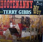 TERRY GIBBS Hootenanny My Way album cover