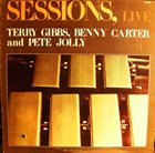 TERRY GIBBS Sessions, Live (with  Benny Carter and Pete Jolly) album cover