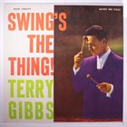 TERRY GIBBS Swing's The Thing album cover