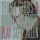 TERRY GIBBS Terry Gibbs & Buddy DeFranco Plays Steve Allen album cover