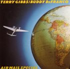TERRY GIBBS Terry Gibbs / Buddy DeFranco : Air Mail Special album cover