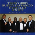 TERRY GIBBS Terry Gibbs, Buddy DeFranco, Herb Ellis Sextet ‎: A Tribute to Benny Goodman: Memories of You album cover
