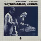 TERRY GIBBS Terry Gibbs / Buddy DeFranco : Now's The Time album cover