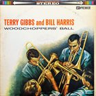 TERRY GIBBS Woodchopper's Ball album cover