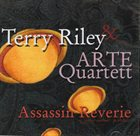 TERRY RILEY Assassin Reverie album cover