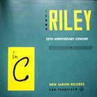 TERRY RILEY In C: 25th Anniversary Concert album cover