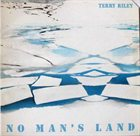 TERRY RILEY No Man's Land album cover