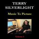 TERRY SILVERLIGHT Music To Picture: Volume I album cover