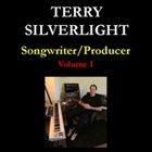 TERRY SILVERLIGHT Songwriter/Producer: Volume I album cover