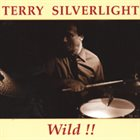 TERRY SILVERLIGHT Wild album cover