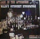 TERRY WALDO Waldo's Gutbucket Syncopators : Jazz In The Afternoon (aka Hot House Rag) album cover