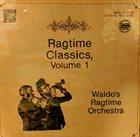 TERRY WALDO Waldo's Ragtime Orchestra : Ragtime Classics Volume 1 album cover