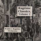 TERRY WALDO Waldo's Ragtime Orchestra : Ragtime Classics, Volume 2 album cover