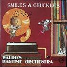 TERRY WALDO Waldo's Ragtime Orchestra : Smiles & Chuckles album cover
