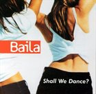 TERRY WOLLMAN Baila - Shall We Dance? album cover