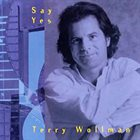 TERRY WOLLMAN Say Yes album cover