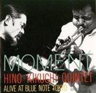 TERUMASA HINO Hino-Kikuchi Quintet : Moment - Alive at Blue Note Tokyo album cover