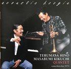 TERUMASA HINO Terumasa Hino/Masabumi Kikuchi Quintet : Acoustic Boogie album cover