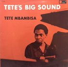TETE MBAMBISA Tete's Big Sound album cover