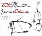 TETE MONTOLIU Tete Montoliu & Javier Colina : 1995 album cover