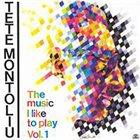 TETE MONTOLIU The Music I Like to Play vol. 1 album cover