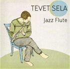 TEVET SELA Jazz Flute album cover