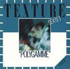 TEXTURE SEXTET Polygamme album cover