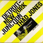THAD JONES Detroit-New York Junction album cover