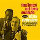 THAD JONES / MEL LEWIS ORCHESTRA All My Yesterdays: The Debut 1966 Recordings At The Village Vanguard album cover