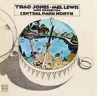 THAD JONES / MEL LEWIS ORCHESTRA Central Park North album cover