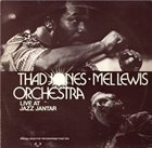 THAD JONES / MEL LEWIS ORCHESTRA Live At Jazz Jantar album cover