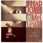 THAD JONES / MEL LEWIS ORCHESTRA Live in Munich album cover