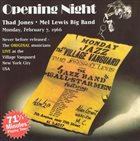 THAD JONES / MEL LEWIS ORCHESTRA Opening Night - Monday, February 7, 1966 album cover