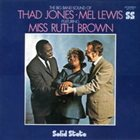 THAD JONES / MEL LEWIS ORCHESTRA The Big Band Sound of Thad Jones/Mel Lewis featuring Miss Ruth Brown album cover