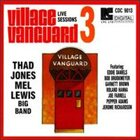 THAD JONES / MEL LEWIS ORCHESTRA Village Vanguard Live Sessions #3 album cover