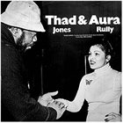 THAD JONES Thad Jones & Aura Rully ‎: Thad And Aura album cover