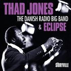 THAD JONES The Danish Radio Big Band & Eclipse album cover