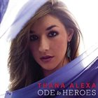 THANA ALEXA Ode to Heroes album cover
